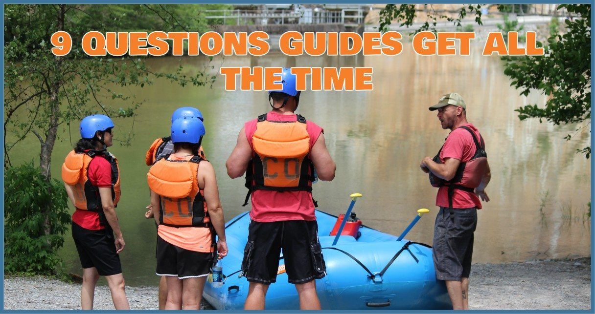 9 questions river guides get all the time